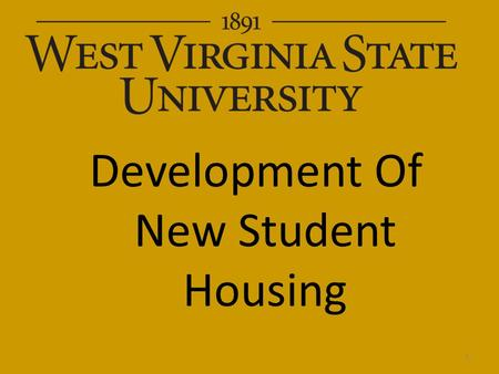 Development Of New Student Housing 1. Topics We Will Discuss Today Defining the Need Opportunities with a Revitalization Of Housing Inventory Traditional.
