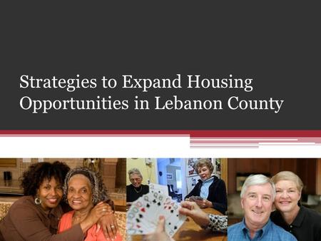 Strategies to Expand Housing Opportunities in Lebanon County.