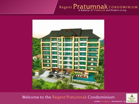 Occupants have space and comfort Welcome to the Regent Pratumnak Condominium Another prestigious development by.
