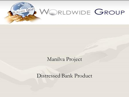Manilva Project Distressed Bank Product. Project Points. Product Available direct from the bank Excellent finance options Heavily discounted price Medium.