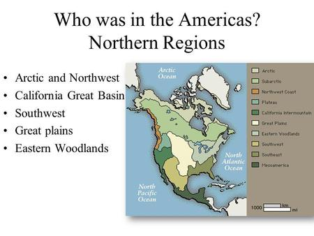 Who was in the Americas? Northern Regions
