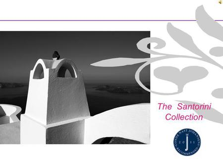 The Santorini Collection. Volcano View Villas Santorini O ne of the Greek Cyclades Islands and located in the South Aegean, Santorini has a famous volcanic.