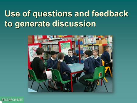 Use of questions and feedback to generate discussion.