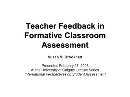 Teacher Feedback in Formative Classroom Assessment
