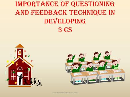 Importance of Questioning and Feedback Technique in developing 3 Cs www.schoolofeducators.com.