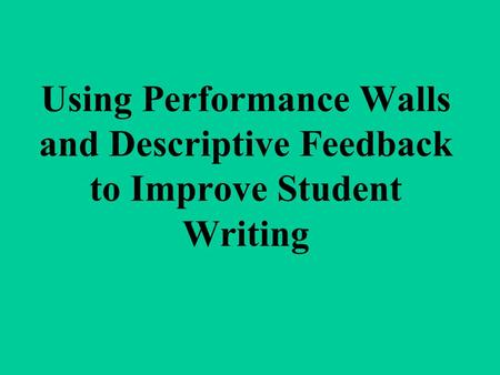 Why use Descriptive Feedback?