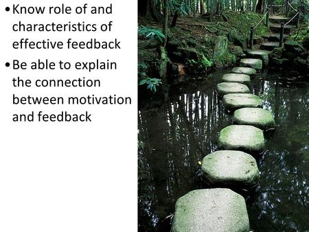 Know role of and characteristics of effective feedback