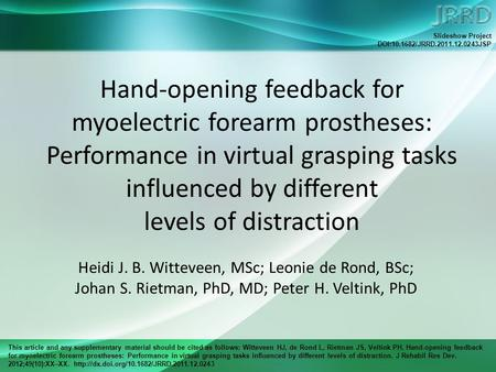 This article and any supplementary material should be cited as follows: Witteveen HJ, de Rond L, Rietman JS, Veltink PH. Hand-opening feedback for myoelectric.