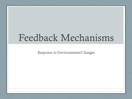 Feedback Mechanisms Response to Environmental Changes.
