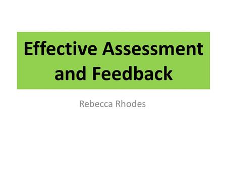 Effective Assessment and Feedback