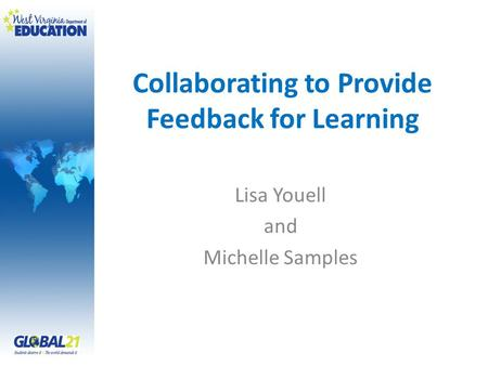 Collaborating to Provide Feedback for Learning Lisa Youell and Michelle Samples.