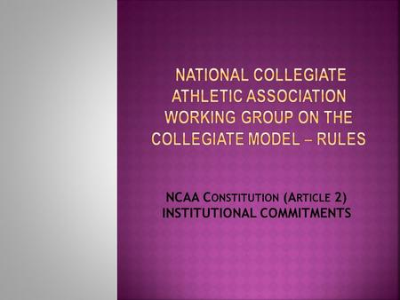 NCAA C ONSTITUTION (A RTICLE 2) INSTITUTIONAL COMMITMENTS.