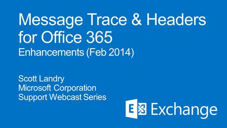 Message Trace & Headers for Office 365 Enhancements (Feb 2014)