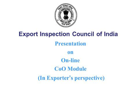 Presentation on On-line CoO Module (In Exporter's perspective)