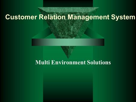 Customer Relation Management System Multi Environment Solutions.
