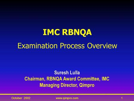 Chairman, RBNQA Award Committee, IMC Managing Director, Qimpro
