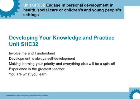 Developing Your Knowledge and Practice Unit SHC32