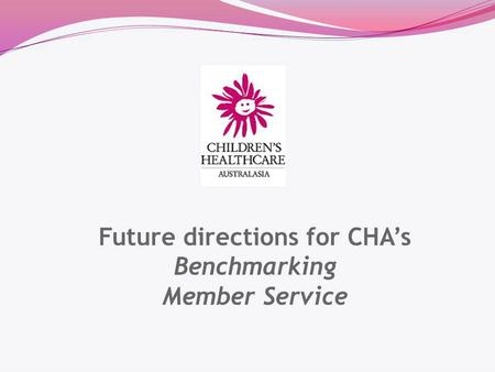 Future directions for CHAs Benchmarking Member Service.