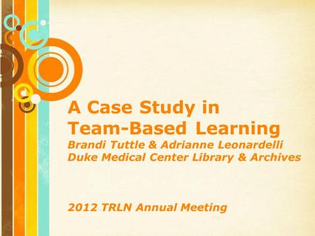 Free Powerpoint Templates Page 1 Free Powerpoint Templates A Case Study in Team-Based Learning Brandi Tuttle & Adrianne Leonardelli Duke Medical Center.