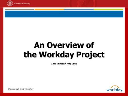 An Overview of the Workday Project