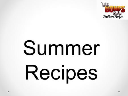 Summer Recipes.