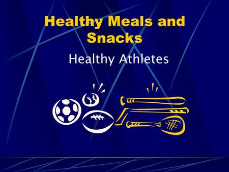 Healthy Meals and Snacks Healthy Athletes. Pre-Event Meals To prevent athletes from feeling hungry before or during activity. To help supply fuel to the.