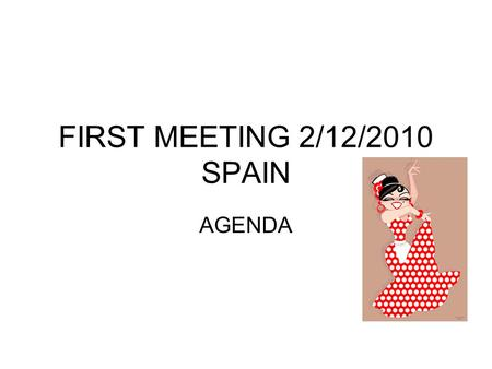 FIRST MEETING 2/12/2010 SPAIN AGENDA. 1-GOING THROUGH THE ACTIVITIES SEPTEMBER 2010 -Introducing project to classes. -Healthy Breakfast twice a week.