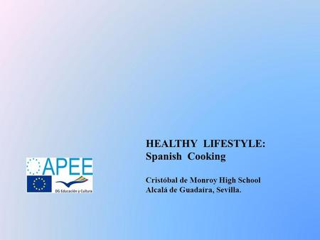 HEALTHY LIFESTYLE: Spanish Cooking Cristóbal de Monroy High School