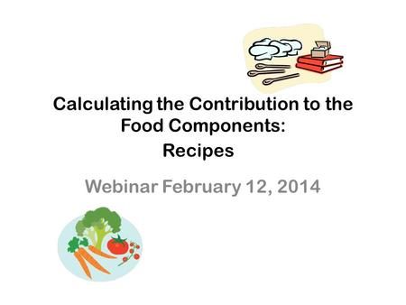 Calculating the Contribution to the Food Components: Recipes