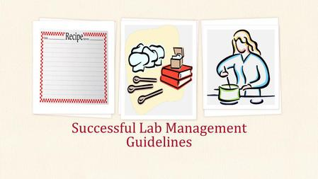 Successful Lab Management Guidelines. Copyright Copyright © Texas Education Agency, 2013. These Materials are copyrighted © and trademarked as the property.