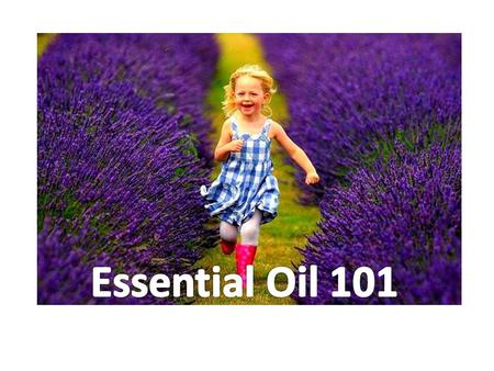 Essential Oil 101.