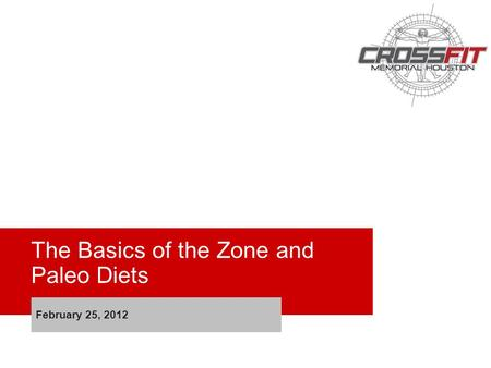 The Basics of the Zone and Paleo Diets February 25, 2012.
