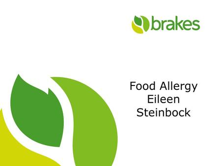 1 Food Allergy Eileen Steinbock. 2 Agenda What information do caterers need What information is available to caterers How should caterers present the.