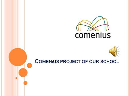 C OMENıUS PROJECT OF OUR SCHOOL. A CULıNARY JOURNEY THROUGH EUROPE.