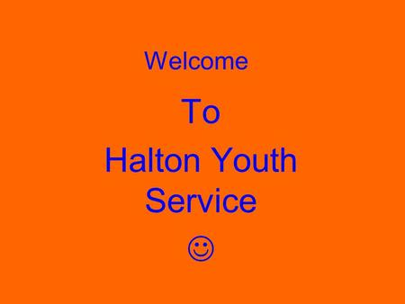 To Halton Youth Service 