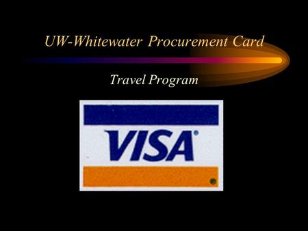 UW-Whitewater Procurement Card Travel Program. Travel Procurement Card Program The Travel Procurement Card is a payment tool available to individual employees.