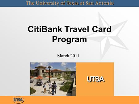 CitiBank Travel Card Program March 2011. CitiBank Travel Card Program State of Texas Comptroller has awarded a contract for Procurement and Corporate.