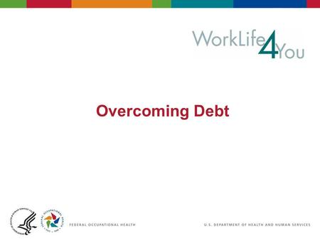 Overcoming Debt. 2 06/29/2007 2:30pm eSlide - P4065 - WorkLife4You Some statistics to consider Average credit card debt per household - $15,788 (May 2010)