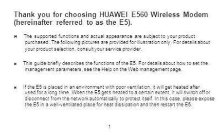 Thank you for choosing HUAWEI E560 Wireless Modem (hereinafter referred to as the E5). z The supported functions and actual appearance are subject.