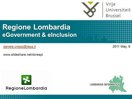Regione Lombardia eGovernment & eInclusion  2011 May, 6.