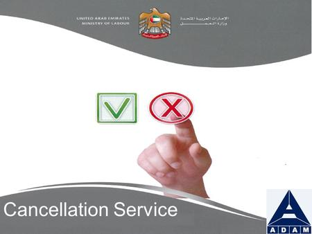 Cancellation Service. Labour Card Cancellation Application Form :- A labour card cancellation application signed by both parties and stamped with the.