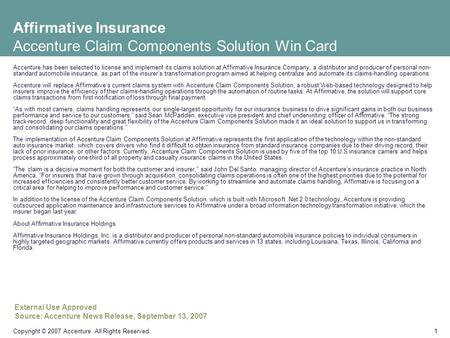1 Copyright © 2007 Accenture All Rights Reserved. Affirmative Insurance Accenture Claim Components Solution Win Card Accenture has been selected to license.