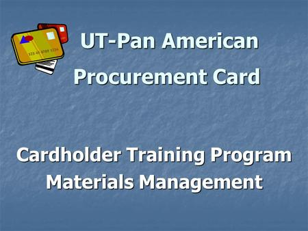Cardholder Training Program Materials Management