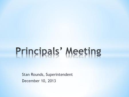 Stan Rounds, Superintendent December 10, 2013. * The goal 85-5-16 * What is working and what isnt? (Reviewing initial EPSS goals and charting progress.