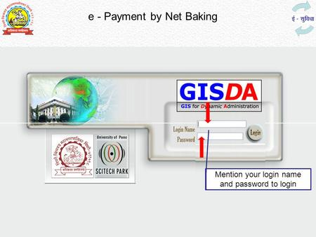 E - Payment by Net Baking Mention your login name and password to login.