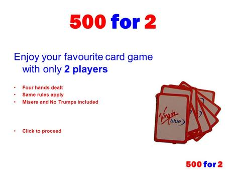 500 for 2 Enjoy your favourite card game with only 2 players 500 for 2
