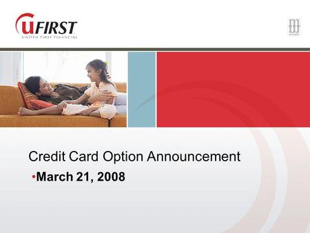 Credit Card Option Announcement March 21, 2008. Exciting News! As of April 2, 2008 homeowners will be able to use Credit Cards with the current Version.