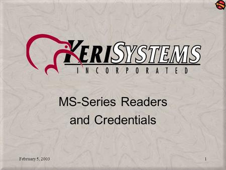 February 5, 20031 MS-Series Readers and Credentials.