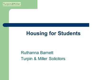 Housing for Students Ruthanna Barnett Turpin & Miller Solicitors.