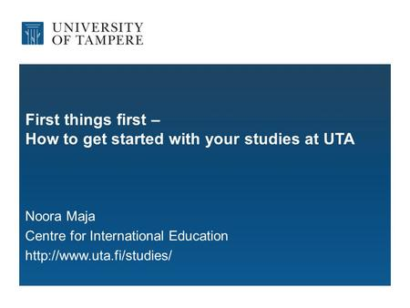 First things first – How to get started with your studies at UTA Noora Maja Centre for International Education